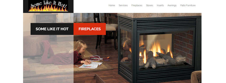 Some Like It Hot! Fireplaces & Stoves